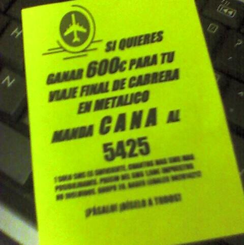 CANA AL 5425 GANA AL 5425 - SI QUIERES GANAR 600€ PARA TU VIAJE FINAL DE CARRERA EN METÁLICO MANDA CANAL AL 5425 902014217